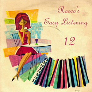 Rocco's Easy Listening 12