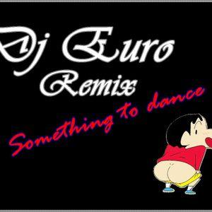 Dj Euro Something to dance Full Set !
