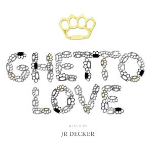 JRDecker-GhettoloveVol.I