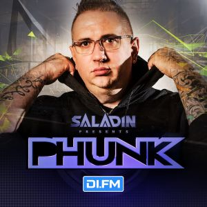 Saladin Presents PHUNK #020 - DI.FM