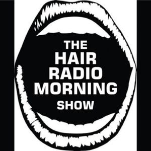 The Hair Radio Morning Show #357  Friday, September 21st, 2018