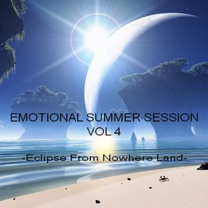 EMOTIONAL SUMMER SESSION VOL 4 -Eclipse From Nowhere Land-