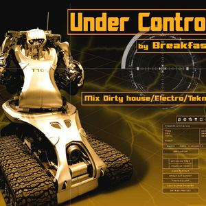 BREAKFAST - Under Control - Mix Dirty House Electro - 2010