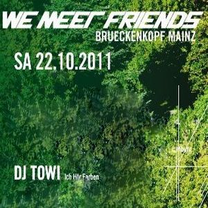 2010-10-16 dj towi - WE MEET FRIENDS @ brückenkopf mainz 1