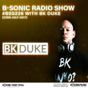 B-SONIC RADIO SHOW #226 by BK Duke