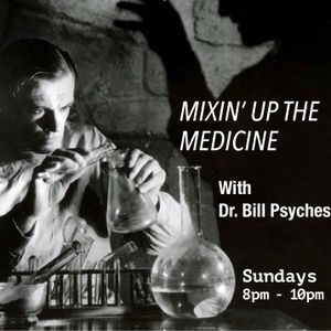 Mixin' Up The Medicine Pt 79 : BE MY GUEST - with Bill Sykes. 19/05/19