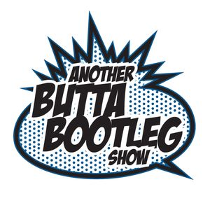 ANOTHER BUTTA BOOTLEG SHOW EP. 1