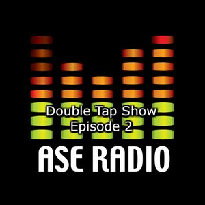 Episode 2 - The Double Tap Show