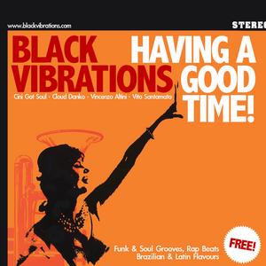 Black Vibrations - Having A Good Time!