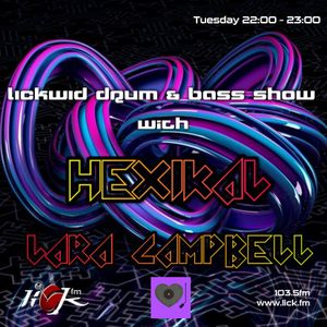 The LickWid Drum & Bass Show with Hexikal & Lara Campbell - 17th January 2017