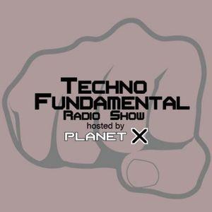 Planet X presents Techno Fundamental Radio Show - 25 - (2013-01-25) -with Dan Petric (London, UK)