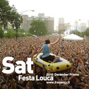 Sat - Festa Louca (December, 2010)