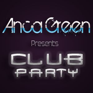 Anca Green - Club Party