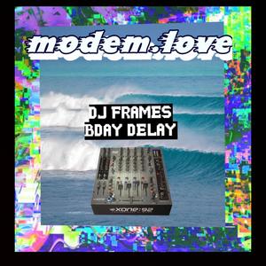 Frames- BdayDelay ((MODEM LOVE RADIO SERIES 60))