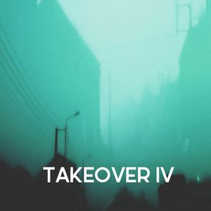 TAKEOVER IV