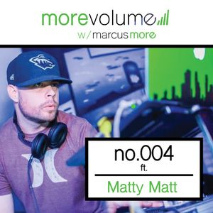More Volume no.004 ft. Matty Matt