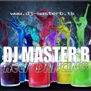 DJ MASTER B - KEEP DANCING