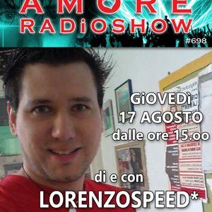 LORENZOSPEED present AMORE Radio Show 698 17/08/2017 with STEFANiA SiMONATO and STEFANO ZARAMELLA