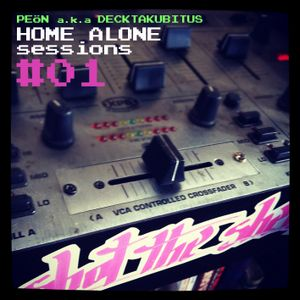 HOME ALONE SESSIONS #01_2012-02-01_Peon a.k.a Decktakubitus