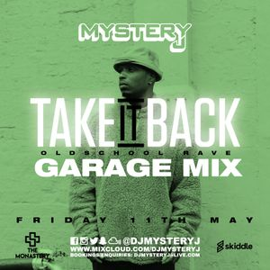 @DJMYSTERYJ   Old School Garage Mix   #TakeItBack Fri 11th May