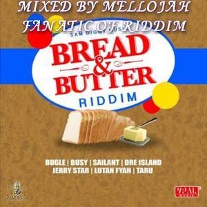 Breadd & Butter Riddim (sam diggy music 2016) Mixed By MELLOJAH FANATIC OF RIDDIM