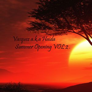 Vasquez a.k.a Haida - Summer Opening VOL II