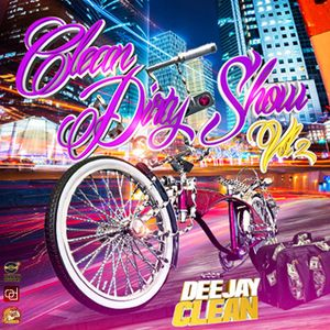 Clean And Dirty Show Vol 2 mix by Deejay Clean