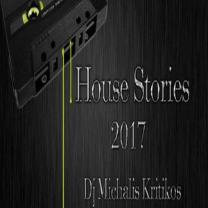 House Stories 2017 (dj set by dj Michalis Kritikos)