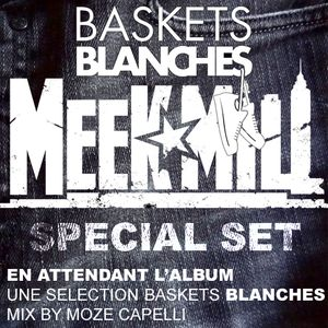 Baskets Blanches - Special Meek Mill