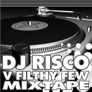 Dj Risco V Filthy Few