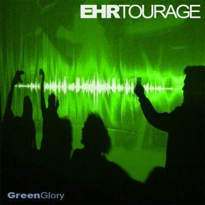 greenglory (ehrtourage intro)