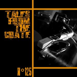 Tales From The Crate Radio Show #125 Part 01