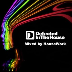Defected In The House - Mixed By HouseWork