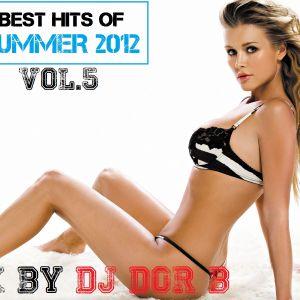 Dj Dor B - Best Hits Of Summer 2012 Vol 5
