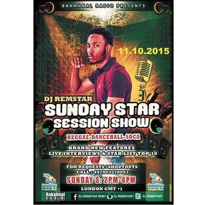 #SundayStarSessionShow With @DjRemstar1 @BakahnalRadio - 11.10.2015