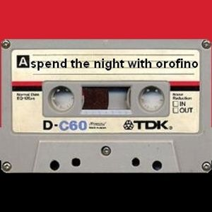 SPEND THE NIGHT WITH OROFINO - Side A