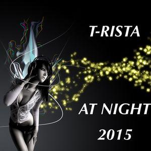 T-risTa At Night 2015 Essential Dj Set