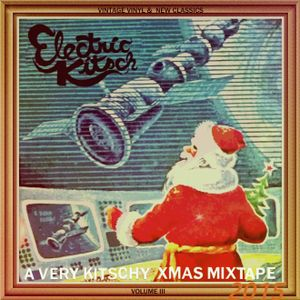 Electric Kitsch presents...a VERY kitschy Christmas mixtape 2015