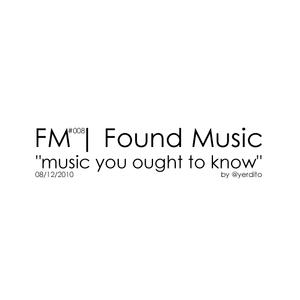 FM | Found Music #008