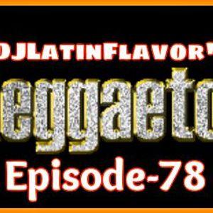 DJLatinFlavor's Episode-78