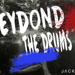 BEYOND THE DRUMS 003 . JACK MOOD PODCAST
