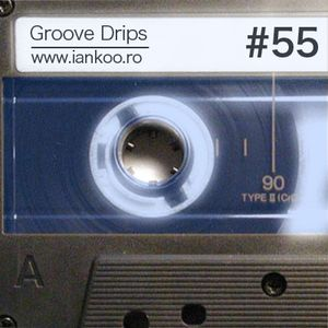 Groove Drips episode 55
