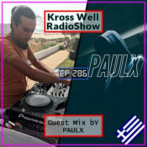 Kross Well RadioShow #286 [Guest Mix by: PAULX]