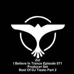 Zol - I Believe In Trance Episode 071 Producer Set Best Of DJ Tiesto Part 2