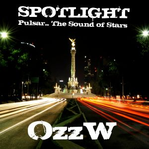 .::: Pulsar... The Sound of Stars Presents Spotlight by OzzW :::.