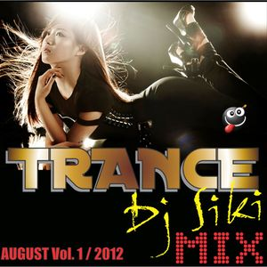 Dj Siki TRANCE MIX August Vol.1 2012