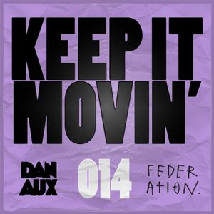Dan Aux Presents: Keep It Movin' #014 with guest KLP mix