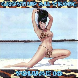 Grown Up All Wrong - Volume 10
