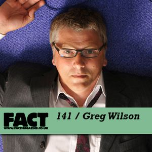FACT Mix 141: Greg Wilson