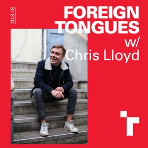 Foreign Tongues with Chris Lloyd - 20 March 2018